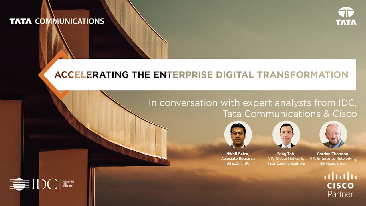 Accelerating the Enterprise Digital Transformation – In conversation with Cisco, IDC and Tata Communications