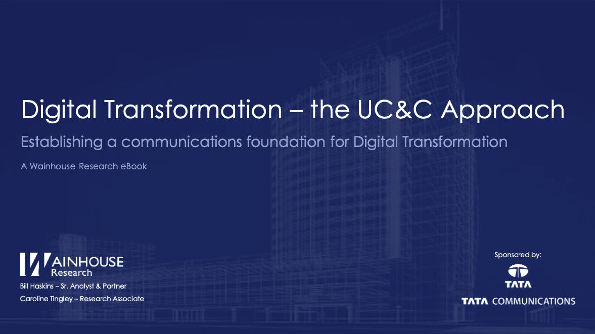 Digital Transformation – The UC & C Approach