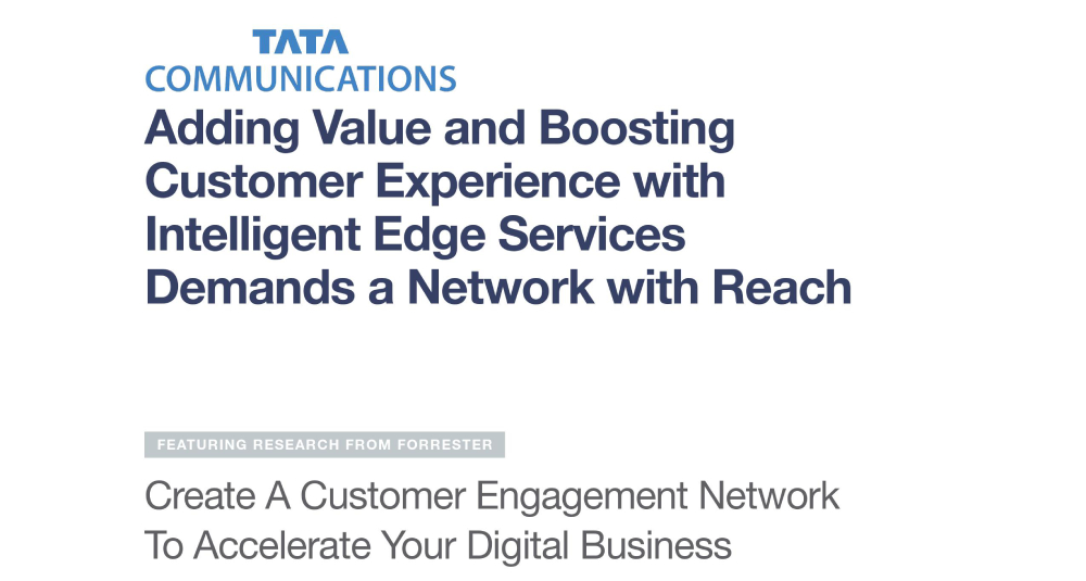 Customer Experience with Intelligent Edge Services Demands a Network with Reach