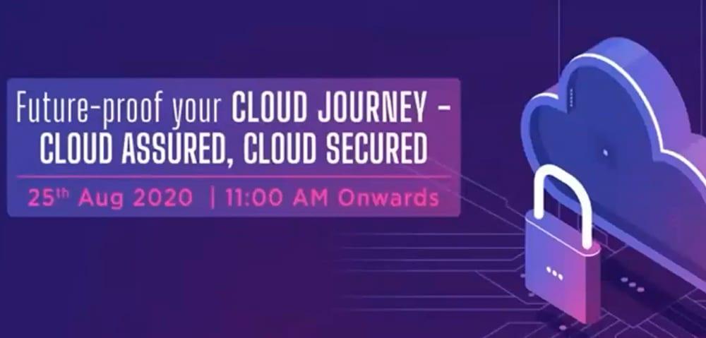 Future-proof your Cloud Journey – Cloud Assured, Cloud Secured