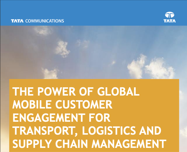 The Power Of Global Mobile Customer Engagement For Transport, Logistics And Supply Chain Management