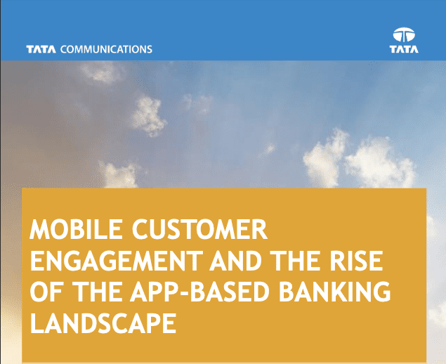 Mobile Customer Engagement and the Rise of the App Based Banking Landscape