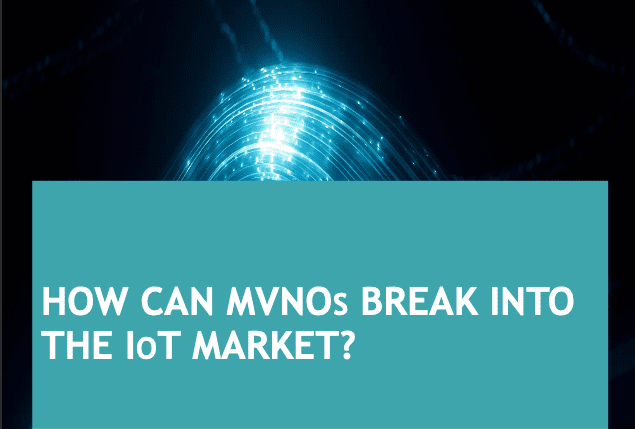 How can Mvnos break into the Iot Market