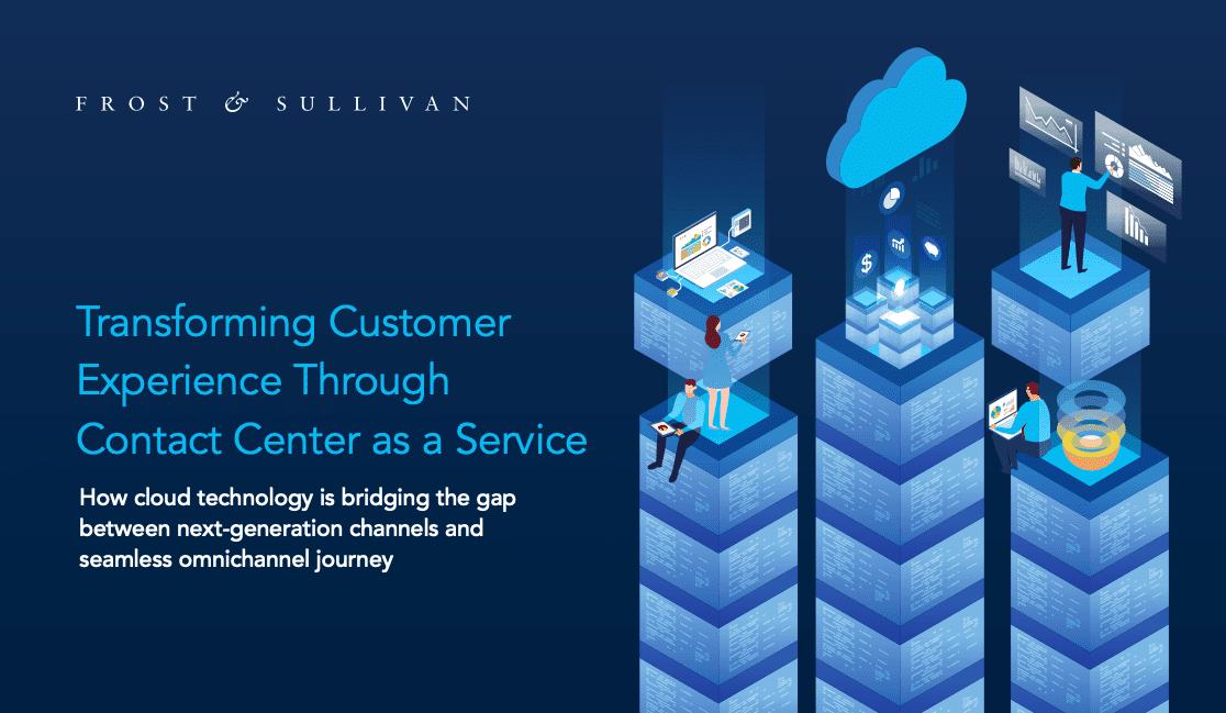 Transforming Customer Experience Through Contact Center as a Service