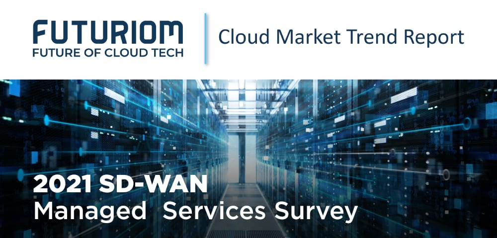 2021 SD-WAN Managed Services Survey