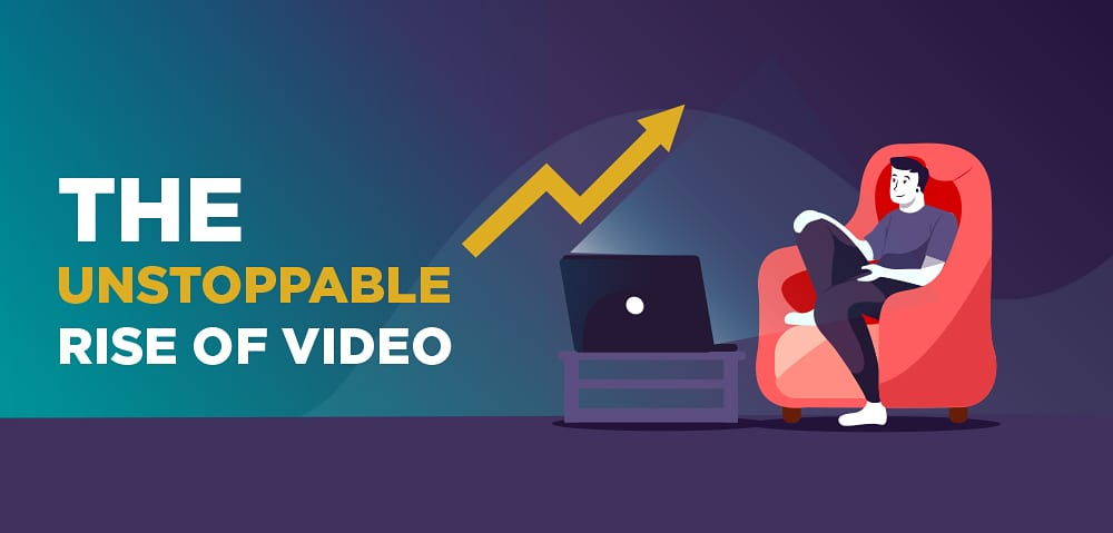 The unstoppable rise of video